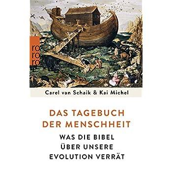 Das Tagebuch der Menschheit : Was die Bibel über unsere Evolution verrät