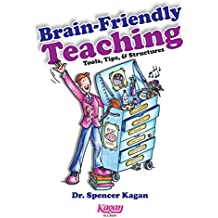 Brain-Friendly Teaching: Tools, Tips & Structures by Dr Spencer Kagan (1-Aug-2014) Perfect Paperback