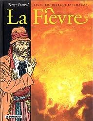 LES CHRONIQUES DE PANCHRYSIA TOME 4 : LA FIEVRE