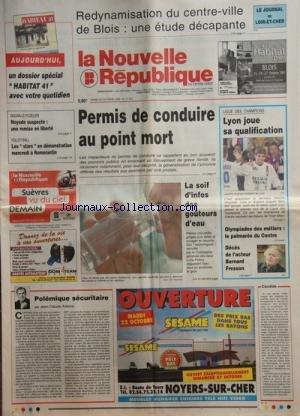 NOUVELLE REPUBLIQUE (LA) [No 17627] du 22/10/2002 - REDYNAMISATION DU CENTRE-VILLE DE BLOIS -PERMIS DE CONDUIRE AU POINT MORT -LA SOIF D'INFOS DES GOUTEURS D'EAU -LES SPORTS / LIGUE DES CHAMPIONS - VOLLEY -OLYMPIADES DES METIERS -DECES DE BERNARD FRESSON -POLEMIQUE SECURITAIRE PAR ARBONA -