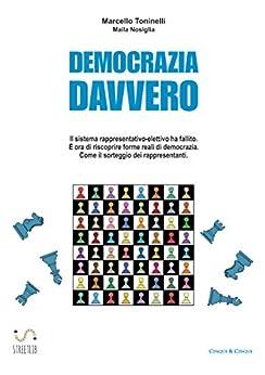 Democrazia Davvero di [Toninelli, Marcello, Maila Nosiglia]
