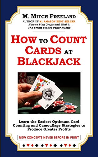 HOW TO COUNT CARDS AT BLACKJACK: Learn the Easiest Optimum Card Counting and Camouflage Strategies to Produce Greater Profits (Gamblers Express, Band 4)