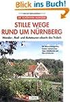 Stille Wege rund um Nürnberg: Wander-...