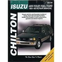 Chilton's Isuzu Amigo/Pick-Ups/Rodeo/Trooper 1981-96 Repair Manual: 1981-96 Repair Manual