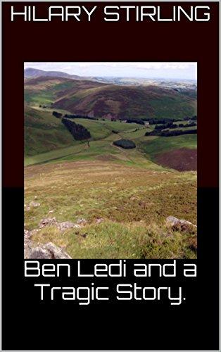 Ben Ledi and a Tragic Story. (English Edition) por Hilary Stirling