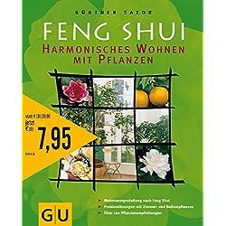 Feng-Shui - harmonisches Wohnen mit Pflanzen : [Wohnraumgestaltung nach Feng-Shui ; Problemlösungen mit Zimmer- und Balkonpflanzen ; über 100 Pflanzenempfehlungen]