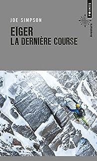 Eiger, la dernière course par Joe Simpson