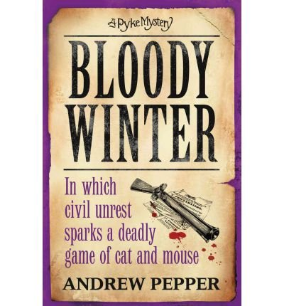 BLOODY WINTER A PYKE MYSTERY BY (PEPPER, ANDREW) PAPERBACK