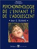 Psychopathologie de l'enfant et de l'adolescent - De Boeck - 23/04/1999