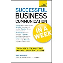 Business Communication In A Week: Communicate Better In Seven Simple Steps (Teach Yourself)