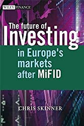 The Future of Investing - In Europe's Markets after MiFID