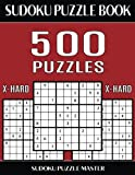 Sudoku Puzzle Book 500 Extra Hard Puzzles: No Wasted Puzzles With Only One Level of Difficulty: Volume 8 (Sudoku Puzzle Book Master Series)