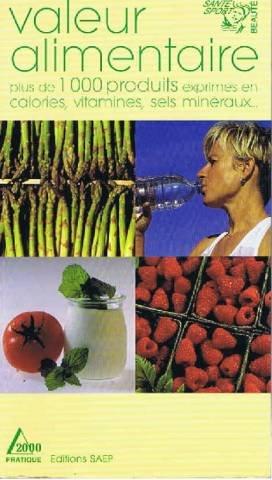 Valeur alimentaire : plus de 1000 produits exprimés en calories, vitamines, sels minéraux.