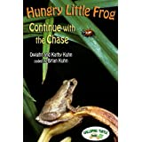 Hungry Little Frog: Continue with the Chase (English Edition)