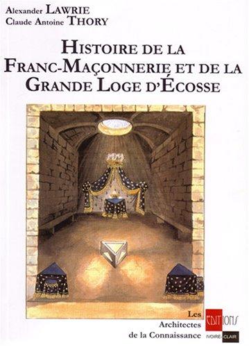 Histoire de la Franc-maçonnerie et de l...