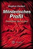 Mörderisches Profil - Stephan Harbort
