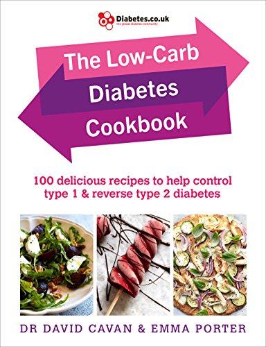 The Low-Carb Diabetes Cookbook: 100 delicious recipes to help control type 1 and reverse type 2 diabetes por Dr David Cavan