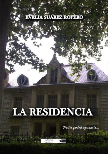 La residencia por Evelia Suárez Ropero