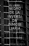 El libro negro de la inversión inmobiliaria y las finanzas personales