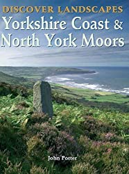Discover Landscapes - Yorkshire Coast and North York Moors (Discovery Guides)