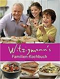 Witzigmann's Familienkochbuch - Eckart Witzigmann, Christine Eichel