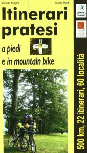 Itinerari pratesi a piedi e in mountain bike (Itinerari alpini)