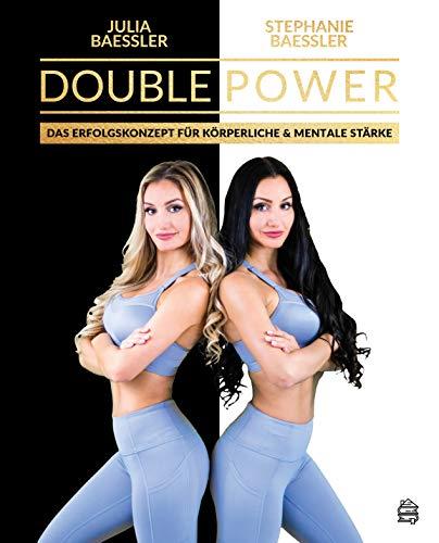 Double Power: Das Erfolgskonzept für körperliche und mentale Stärke (Twin Ziele)
