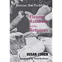 Rescue the Perishing: Eleanor Rathbone and the Refugees