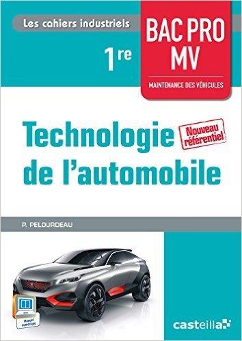 Technologie automobile 1re BAC PRO maintenance des véhicules : Livre de l'élève de Philippe Pelourdeau ( 1 juin 2015 )