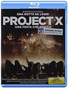 Project X - Una festa che spacca(versione estesa)