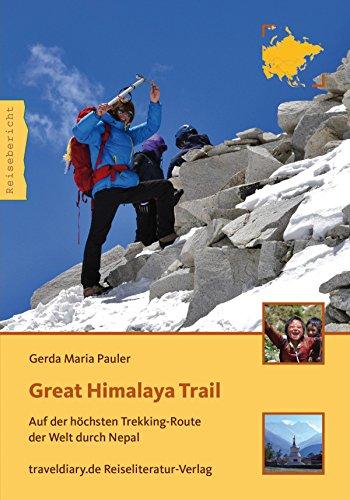 Great Himalaya Trail: Auf der höchsten Trekking-Route der Welt durch Nepal (German Edition) por Gerda Maria Pauler