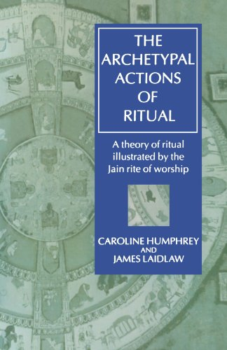 The Archetypal Actions of Ritual: A Theory of Ritual Illustrated by the Jain Rite of Worship (Oxford Studies in Social and Cultural Anthropology) por Caroline Humphrey