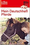 LÜK: Mein Pferde-Deutschheft 4. Klasse