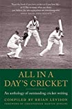 All in a Day's Cricket: An Anthology of Outstanding Cricket Writing by Brian Levison (2014-05-15)