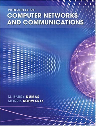 Principles of Computer Networks and Communications United States by Dumas, M Barry, Schwartz, Morris (2008) Hardcover