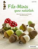 Filz-Minis ganz natürlich: Dekorative Figuren aus Filzwolle und Naturmaterial (kreativ.kompakt.)