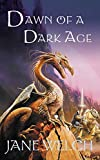 Dawn of a Dark Age: Book One of the Book of Man Trilogy (Book of Man Trilogy 1)