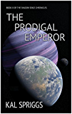 The Prodigal Emperor (The Shadow Space Chronicles Book 3)
