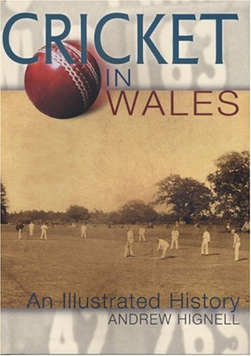 Cricket in Wales: An Illustrated History (Writing Wales in English) por Andrew Hignell