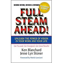 Full Steam Ahead!: Unleash the Power of Vision in Your Work and Your Life (BK Business)