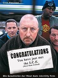 Congratulations You have just met the ICF: Die Geschichte der West Ham Intercity Firm (German Edition)