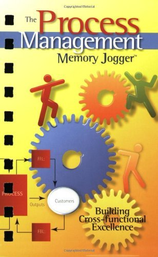 The Process Management Memory Jogger: A Pocket Guide for Building Cross-functional Excellence by Robert D. Boehringer (2009-01-02)