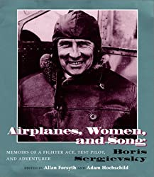Airplanes, Women, and Song: Memoirs of a Fighter Ace, Test Pilot, and Adventurer by Allan Forsyth (1998-12-01)