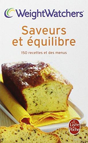 Saveurs et équilibre : 150 Nouvelles recettes et des menus