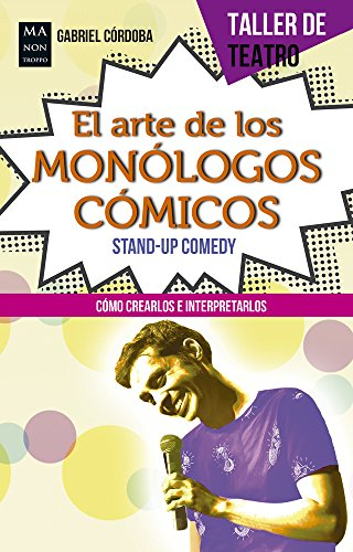 El Arte De Los Monólogos Cómicos (Taller De Teatro)