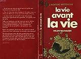 LA VIE AVANT LA VIE (Life before life) - EDITIONS J'AI LU N°A380