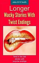 Longer Wacky Stories With Twist Endings
