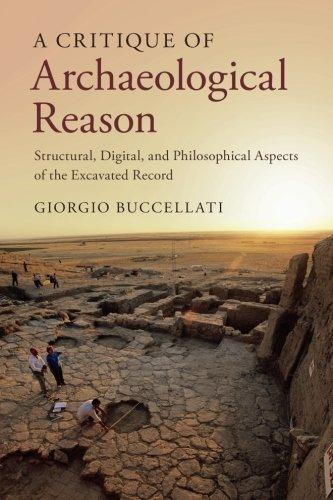 a-critique-of-archaeological-reason-structural-digital-and-philosophical-aspects-of-the-excavated-re