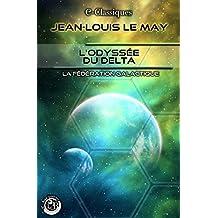 L'Odyssée du Delta (e-Classiques Jean-Louis Le May)