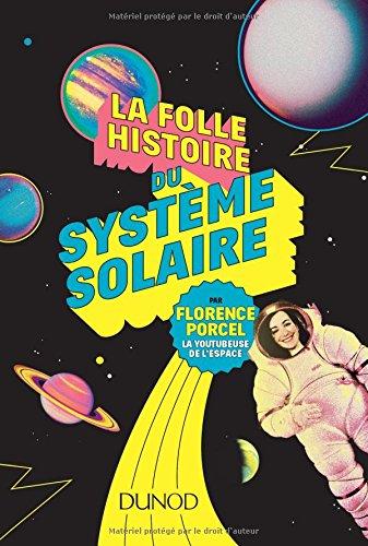 La folle histoire du système solaire par Florence Porcel